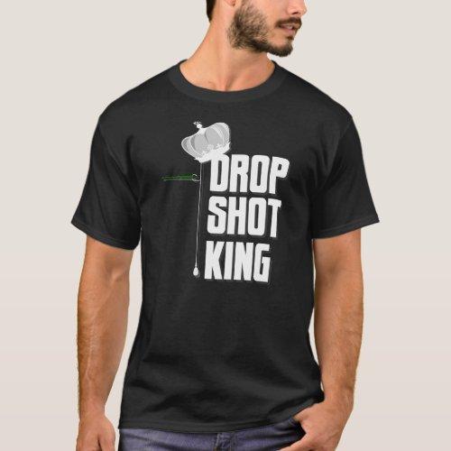 Drop Shot King for dark shirts T_Shirt