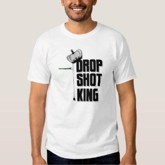 Drop Shot King T T Shirt