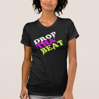 Drop tha beat Shirt