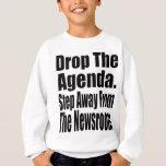 Drop the Agenda Sweatshirt