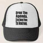Drop the Agenda Trucker Hat
