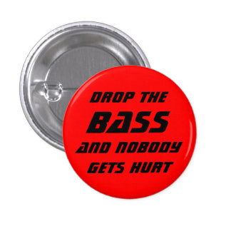 Drop the Bass 1 Inch Round Button