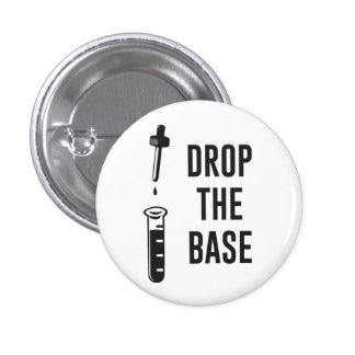 Drop the Bass Chemistry Base 1 Inch Round Button