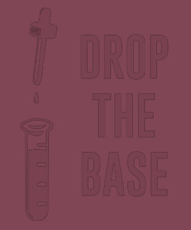 Drop the Bass Chemistry Base T Shirts