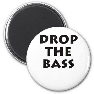 Drop The Bass Magnet