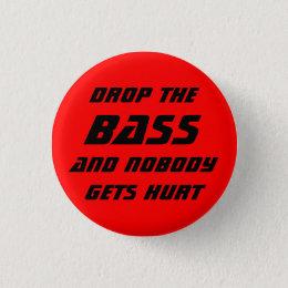 Drop the Bass Pinback Button