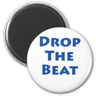Drop The Beat Magnet