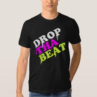 Drop The Beat Shirt