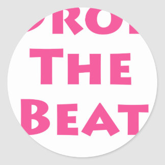 Drop The Beat Stickers