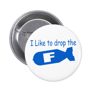 Drop the F Bomb funny mens boys girls humor 2 Inch Round Button