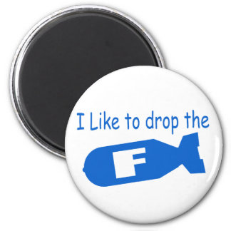 Drop the F Bomb funny mens boys girls humor 2 Inch Round Magnet