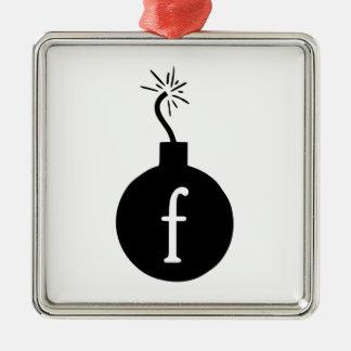 Drop the F Bomb Metal Ornament