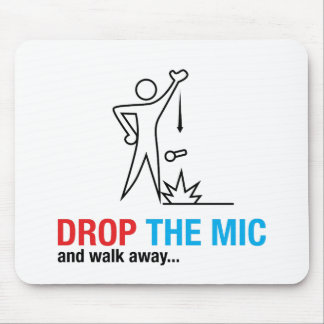Drop The Mic and Walk Away Mouse Pad