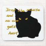 Drop the Mouse! Black Cat is on watch! Mouse Pads