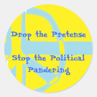 Drop the Pretense Classic Round Sticker