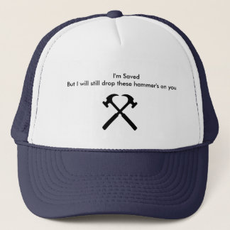 Drop them hammer's on you. trucker hat