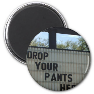 Drop Your Pants 2 Inch Round Magnet