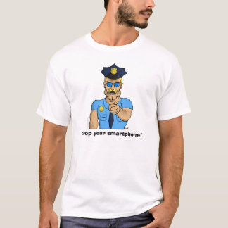 Drop Your Smartphone - Angry Cop T-Shirt