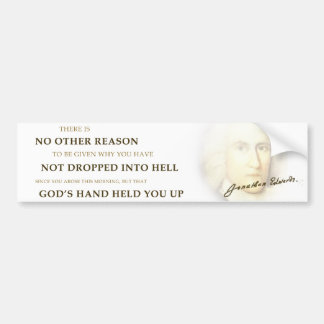 """Dropped Into Hell"" Jonathan Edwards Bumper Sticke Bumper Sticker"