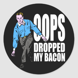 Dropped My Bacon Classic Round Sticker