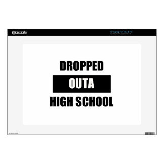 """DROPPED OUTA HIGH SCHOOL DECAL FOR 15"""" LAPTOP"""