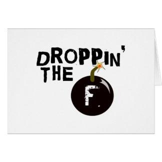 Droppin la bomba de F Tarjeta De Felicitación