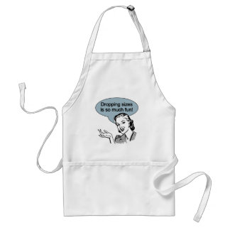 Dropping Sizes is So Much Fun Apron