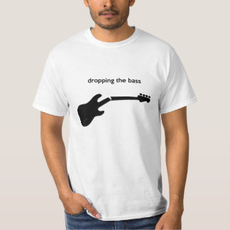 dropping the bass t-shirt