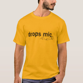 Drops Mic Comedy T-Shirt