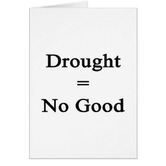Drought Equals No Good Card