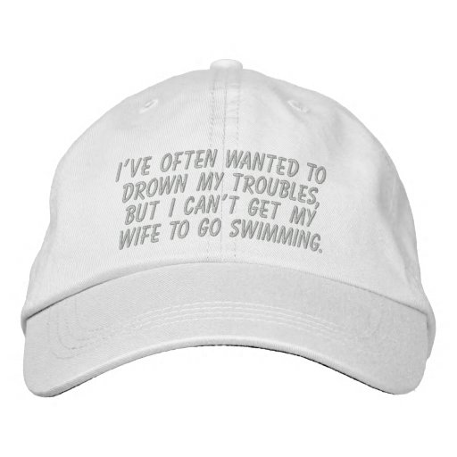Drown My Troubles - Funny hat