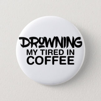 Drowning My Tired Button