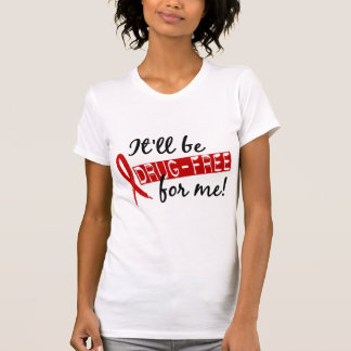 Drug Free For Me 2 T Shirt