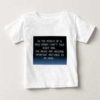DRUG MEETING BABY T-Shirt