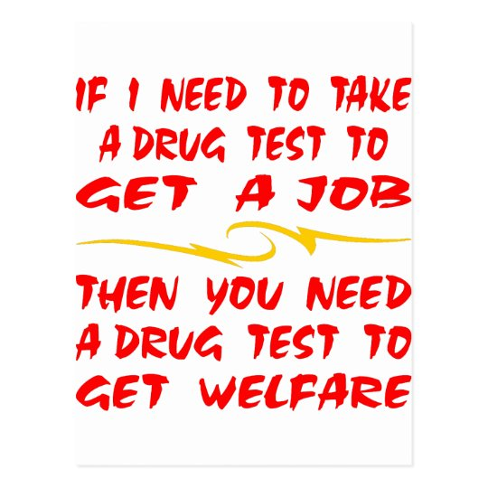 Drug Test For Job Then Drug Test For Welfare Postcard
