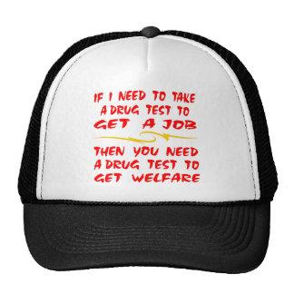Drug Test For Job Then Drug Test For Welfare Trucker Hat