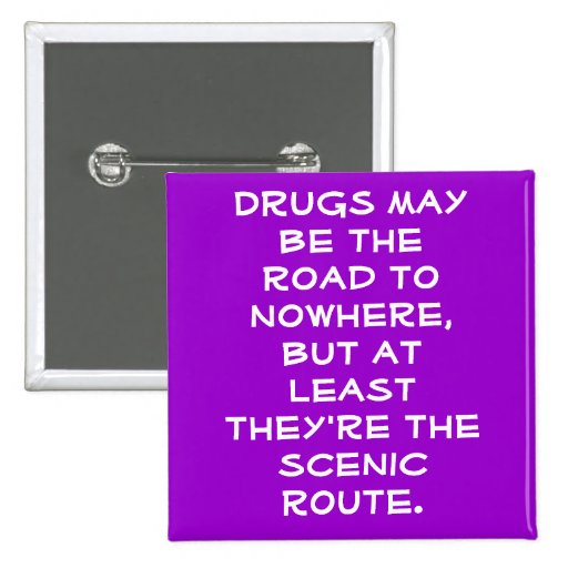 DRUGS AND THE ROAD TO NOWHERE BUTTONS
