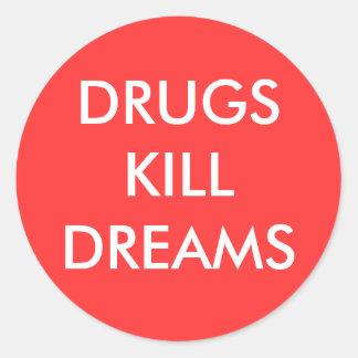 DRUGS KILL DREAMS CLASSIC ROUND STICKER