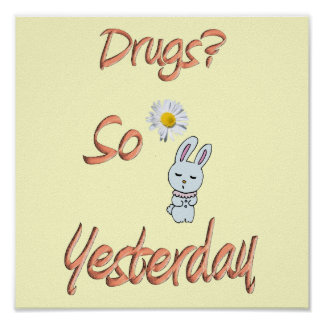 Drugs - So Yesterday Posters