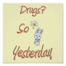 Drugs - So Yesterday Poster