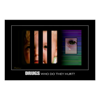 """DRUGS_Who_do_they_hurt (20"""" X 30"""") Posters"""