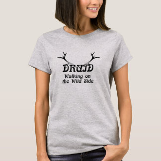 Druid - Walking on the wild side T-Shirt