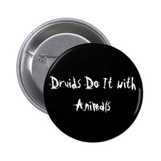 Druids Do It with Animals Pinback Button