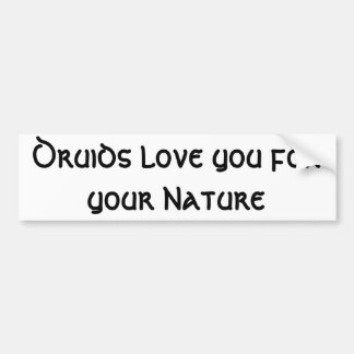 Druids love you for your Nature Bumper Sticker
