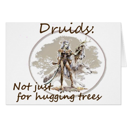 Druids:  Not just for hugging trees Card