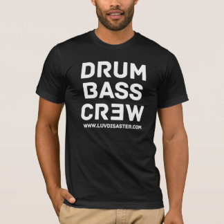 Drum and Bass Crew T-Shirt