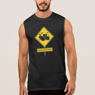 Drum Crossing Sign - For Drummers & Musicians Sleeveless Shirt