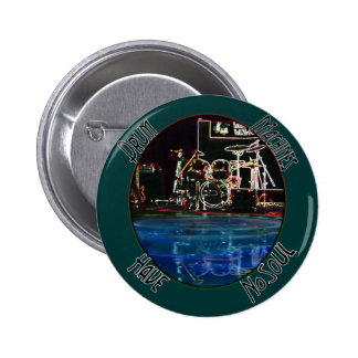 Drum Machines Have No Soul - reflection collection 2 Inch Round Button