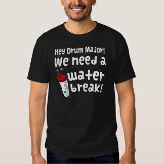 Drum Major Need A Water Break T-shirt