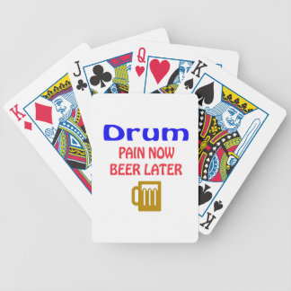 Drum Pain now beer later Bicycle Playing Cards